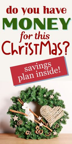 In this post I'll share with you a Christmas savings plans so you can master ways to save to save money for Christmas this year. Don't have money yet for Christmas? Head over to the blog for easy ways to save money that anyone can do even if you're broke. Ways To Save Money, Money Saving Tips, Christmas Savings Plan, Frugal Living Tips, Christmas Wreaths, How To Plan, Holiday Decor, Saving Tips