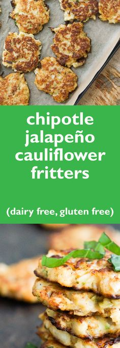 These dairy free, gluten free Chipotle Jalapeño Cauliflower Fritters are the perfect healthy Super Bowl recipe.