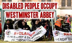 Slave #Britain: Disabled occupy Westminster Abbey in protest (#uk #welfare #bedroomtax #poverty)