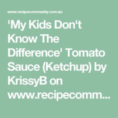 Recipe 'My Kids Don't Know The Difference' Tomato Sauce (Ketchup) by KrissyB, learn to make this recipe easily in your kitchen machine and discover other Thermomix recipes in Sauces, dips & spreads. Ketchup, Tomato Sauce, Sauces, Dips, Recipes, Thermomix, Tomato Gravy, Recipies, Dip