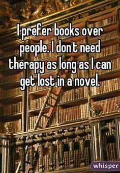 "This might be one of the best quotes about books: ""I prefer books over people."""