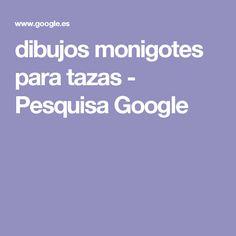 dibujos monigotes para tazas - Pesquisa Google