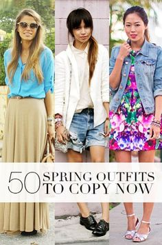 50 Spring Outfits to Copy Right Now | StyleCaster. Pin now, look later. Some great outfits on here and I only got half way through.