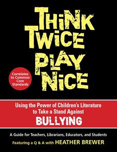 One in three children has been bullied; use the power of children's literature to take a stand against bullying! Think Twice, Play Nice is an anti-bullying resource for teachers, librarians, educators, and students. The books suggested in this guide Stop Bullying Posters, Anti Bullying Month, Books About Bullying, Bullying Activities, Bullying Prevention, Classroom Posters, Special Needs Kids, Play To Learn, Children's Literature