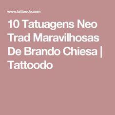 10 Tatuagens Neo Trad Maravilhosas De Brando Chiesa | Tattoodo