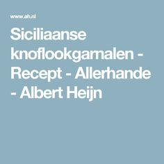 Siciliaanse knoflookgarnalen - Recept - Allerhande - Albert Heijn