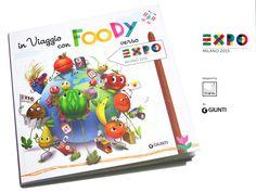 """In viaggio con Foody"" #Expo2015Milano #Children #Book design by #jthink"