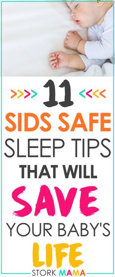 SIDS Safe sleep advice for new parents. Check out these 11 tips to keep your baby safe whilst they sleep. These tips are for daytime naps and nighttime sleep. Keep your baby safe from sudden infant death syndrome (crib death). All new parents should know these essential  sleep tips for newborns. Stork Mama.