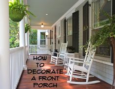 If you are lucky enough to have a front porch on your home, you should make sure it is properly decorated.  Your front porch is an extension of your home and the first thing visitors see when visiting your home, so it should look as good as t...