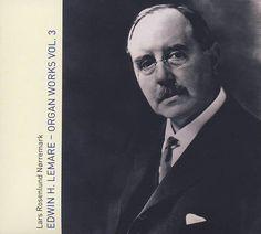 Edwin H. Lemare - Organ Works Vol. 3