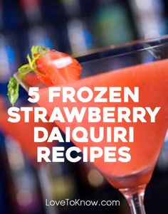 but none can really compare to a great frozen strawberry daiquiri ...