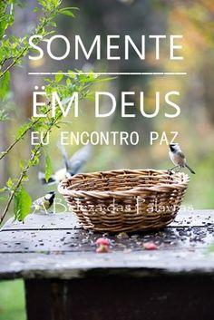 Somente em Deus encontro paz!
