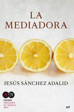"""María Reyes Borrego reseña """"La mediadora"""", de Jesús Sánchez Adalid. Una historia humana, profunda y optimista que se sale del estilo al que nos tiene acostumbrados el autor. http://www.mardetinta.com/libro/la-mediadora/ ED. PLANETA"""