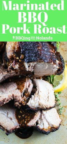 Marinated BBQ Pork Roast - BBQing with the Nolands