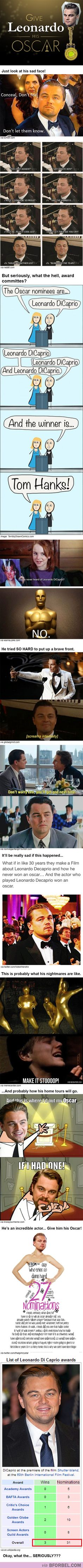 Poor Leo... Give the man an Oscar!