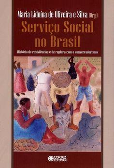 Serviço Social No Brasil - História de Resistências e de Ruptura Com o Conservadorismo - 9788524924460