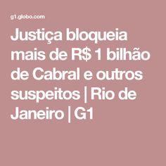 Justiça bloqueia mais de R$ 1 bilhão de Cabral e outros suspeitos | Rio de Janeiro | G1