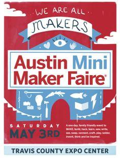 Don't miss Austin Mini Maker Faire this weekend.