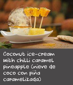 Coconut ice-cream with chilli caramel pineapple (nieve de coco con piña caramelizada) Corn Recipes, Milk Recipes, Ice Cream Recipes, Candied Pineapple, Pineapple Recipes, Caramel Ice Cream, Coconut Ice Cream, Cooking Corn, Cooking Recipes