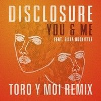 Disclosure - You & Me ft. Eliza Doolittle (Toro y Moi remix) by ToroyMoi on SoundCloud