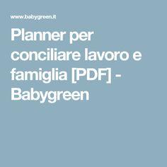 Planner per conciliare lavoro e famiglia [PDF]  - Babygreen
