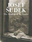 """Josef Sudek(ヨゼフ・スデク):The Window of My Studio """"私が第2次大戦時に窓の撮影を開始したとき、時たま窓のしたで何か私にとても大事なことが起きていることを発見した。花や石などのある種のものが静物から分かれて独立した写真を作り上げるのだ。写真は平凡なものを好む。私はアンデルセンのお伽話のように、生命のない物体の人生のストーリーを写真で語りたいのだ。"""""""