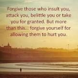 Forgiveness allowed me to move on. Never forgetting, but non consuming.