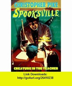 The Creature in the Teacher (Spooksville, #13) (9780671002619) Christopher Pike , ISBN-10: 0671002619  , ISBN-13: 978-0671002619 ,  , tutorials , pdf , ebook , torrent , downloads , rapidshare , filesonic , hotfile , megaupload , fileserve