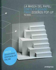 Boletín 103 – 06 junio 2014 Paul Jackson (2014). La magia del papel: corte y plegado para diseños pop-up. Barcelona: Promopress