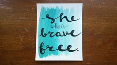 She who is brave is free Hand Lettered Watercolor Canvas Quote Painting Wall Hanging Home Decor Graduation Gift Dorm Decor Art Sign by ArtOfWordsBoutique