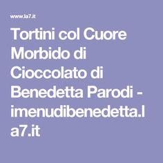 Tortini col Cuore Morbido di Cioccolato di Benedetta Parodi - imenudibenedetta.la7.it