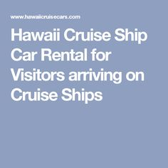 Hawaii Cruise Ship Car Rental for Visitors arriving on Cruise Ships