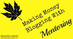 What about mentoring to make money with your blog? Now you can!  #ultrablog #bloggingtips #makemoneyonline