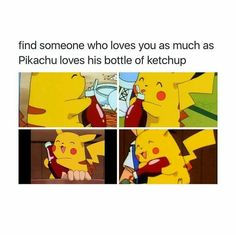 Find someone who loves you as much as Pikachu loves his bottle of ketchup - iFunny :) Pokemon Toy, Cute Pokemon, Pokemon Cards, Pokemon Stuff, Pikachu Funny, Pikachu Memes, Funny Minion, Pikachu Ketchup, Love Memes