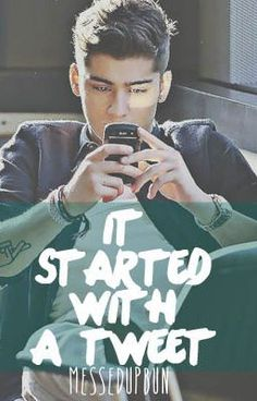 Read It Started With A Tweet (One Direction // Zayn Malik Story) #wattpad #fanfiction