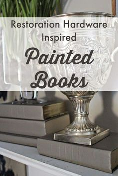 {Restoration Hardware Inspired} Painted Books Painted Books- GREAT INEXPENSIVE Idea for neutral home decor