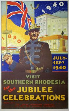 Visit Southern Rhodesia - Jubilee Celebrations - Africa by A. French West Africa, East Africa, North Africa, Vintage Travel Posters, Vintage Ads, Congo Free State, Railway Posters, Adventure Gear, All Nature
