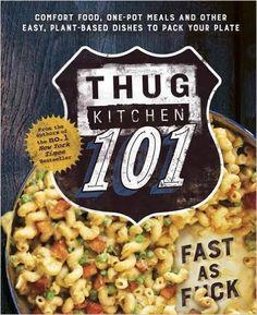 Thug Kitchen 101: Fast as F*ck: Amazon.co.uk: Thug Kitchen: 9780751562309: Books