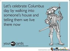 """14 Columbus Day Memes That Hilariously Reveal The Not-So-Funny Truth Behind The """"Holiday"""""""