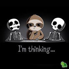 Sloth thinking