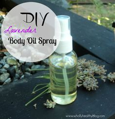 Make your own super moisturizing lavender body oil spray.  Spritz post-shower for incredibly soft skin!