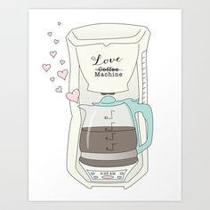 Coffee Love Machine Art Print by KV's Design Studio - $16.99
