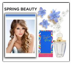 """Taylor Swift Spring Fragrance"" by kleinwillwin ❤ liked on Polyvore featuring beauty"
