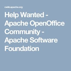 Help Wanted - Apache OpenOffice Community - Apache Software Foundation