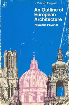 an-outline-of-european-architecture-by-nikolaus-pevsner http://www.bookscrolling.com/art-history-books/