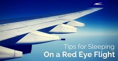 Best #Tips for #Sleeping on a #Red-Eye #Flight