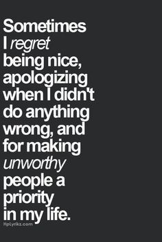 REGRETS TO HAVE: MAKING THE WRONG PEOPLE A PRIORITY