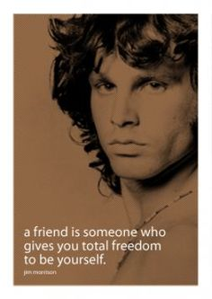 jim morrison...This is so true!