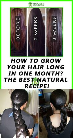 How To Grow Your Hair Long In One Month? The Best Natural Recipe!