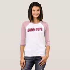 Good Hope T-Shirt - cool gift idea unique present special diy